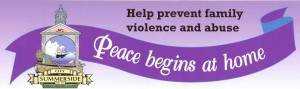 "Partners: Summerside ""Peace Begins at Home"""